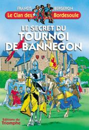 Clan des Bordesoule Secret du tournoi de Bannegon