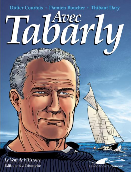 BD Avec Tabarly, homme libre...